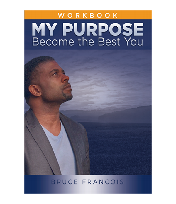 My Purpose Workbook: Become the Best You